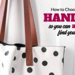 Comment choisir le sac à main parfait pour trouver vos affaires