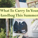 Que transporter dans votre sac à main cet été?